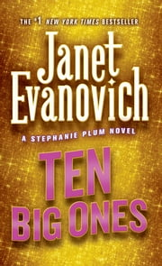 Ten Big Ones - A Stephanie Plum Novel ebook by Janet Evanovich