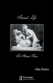 Sexual Life In Ancient Rome ebook by Kiefer