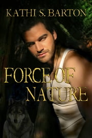 Force of Nature ebook by Kathi S Barton