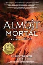 Almost Mortal ebook by Christopher Leibig