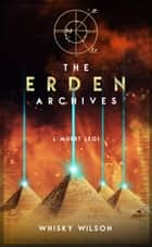 The Erden Archives ebook by Whisky Wilson