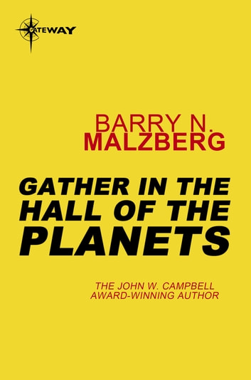 Gather in the Hall of the Planets ebook by Barry N. Malzberg