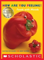 How Are You Peeling? ebook by Saxton Freymann,Joost Elffers