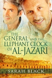 The General and the Elephant Clock of Al-Jazari ebook by Sarah Black