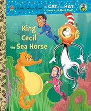 King Cecil the Sea Horse (Dr. Seuss/Cat in the Hat) ebook by Tish Rabe,Christopher Moroney