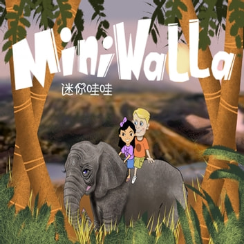 Miniwalla The Forest Story - Chinese Version audiobook by Shirley Choi