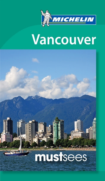 Michelin Must See Vancouver ebook by Michelin