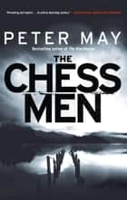 The Chessmen ebook by Peter May