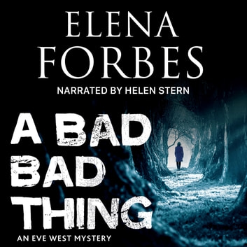 A Bad, Bad Thing audiobook by Elena Forbes