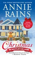 Christmas on Mistletoe Lane - Includes a bonus short story ebook by Annie Rains