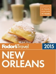 Fodor's New Orleans 2015 ebook by Fodor's Travel Guides