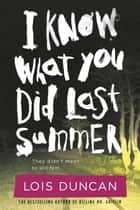 I Know What You Did Last Summer eBook von Lois Duncan
