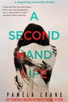 A Secondhand Life eBook by Pamela Crane