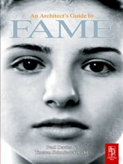 An Architect's Guide to Fame ebook by Paul Davies,Torsten Schmiedeknecht