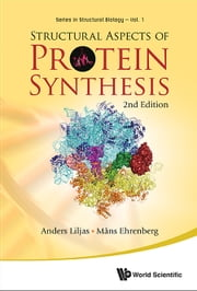 Structural Aspects of Protein Synthesis ebook by Anders Liljas, Måns Ehrenberg
