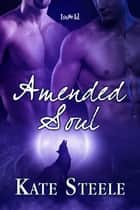 Amended Soul ebook by Kate Steele