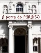 A porta do Paraíso - Crónica do reinado de D. Pedro V ebook by Alberto Pimentel