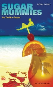 Sugar Mummies ebook by Tanika Gupta