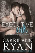 Executive Ink ebook by Carrie Ann Ryan