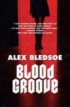 Blood Groove ebook by Alex Bledsoe