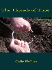 The Threads of Time ebook by Cally Phillips
