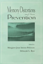 Memory Distortions and Their Prevention ebook by Deborah L. Best,Margaret J. Intons-Peterson
