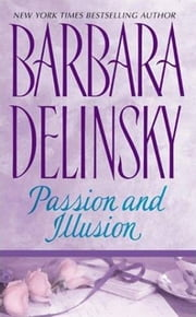 Passion and Illusion ebook by Barbara Delinsky