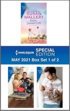 Harlequin Special Edition May 2021 - Box Set 1 of 2 ebook by