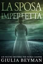 La sposa imperfetta ebook by Giulia Beyman