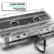 Classic Material:  The Hip-Hop Album Guide ebook by Wang, Oliver