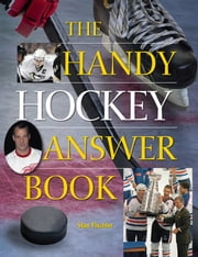 The Handy Hockey Answer Book ebook by Stan Fischler