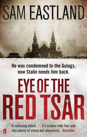 Eye of the Red Tsar ebook by Sam Eastland