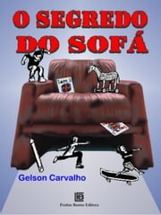 O SEGREDO DO SOFÁ ebook by GELSON SANTOS DE CARVALHO