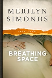 Breathing Space - A Short Story ebook by Merilyn Simonds