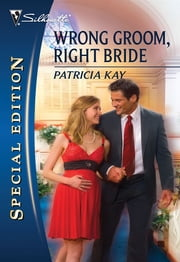Wrong Groom, Right Bride ebook by Patricia Kay