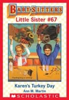 Karen's Turkey Day (Baby-Sitters Little Sister #67) ebook by Ann M. Martin