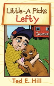 Little-A Picks Lefty ebook by Ted E. Hill