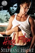 High Flow ebook by Stephani Hecht