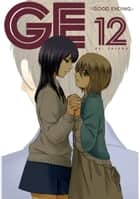 GE: Good Ending 12 ebook by Kei Sasuga, Kei Sasuga