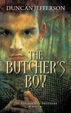 The Butcher's Boy - Book I of The renaissance Brothers ebook by Duncan Jefferson