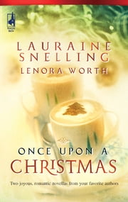 Once Upon a Christmas - The Most Wonderful Time of the Year\'Twas the Week Before Christmas ebook by Lauraine Snelling, Lenora Worth