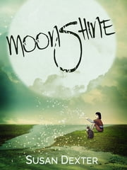 Moonshine ebook by Susan Dexter
