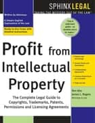 Profit from Intellectual Property ebook by James Rogers,Ron Idra