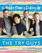 The Hidden Power of F*cking Up ebook by Keith Habersberger, Zach Kornfeld, Eugene Lee Yang,...
