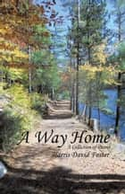A Way Home ebook by Harris David Foster