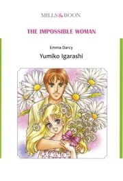 THE IMPOSSIBLE WOMAN (Mills & Boon Comics) - Mills & Boon Comics ebook by Emma Darcy