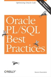 Oracle PL/SQL Best Practices - Optimizing Oracle Code ebook by Steven Feuerstein