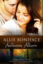 Autumn Allure ebook by Allie Boniface