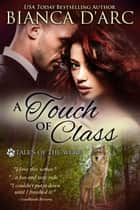 A Touch of Class ebook by Bianca D'Arc