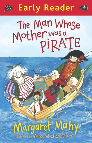 The Man Whose Mother Was a Pirate ebook by Margaret Mahy